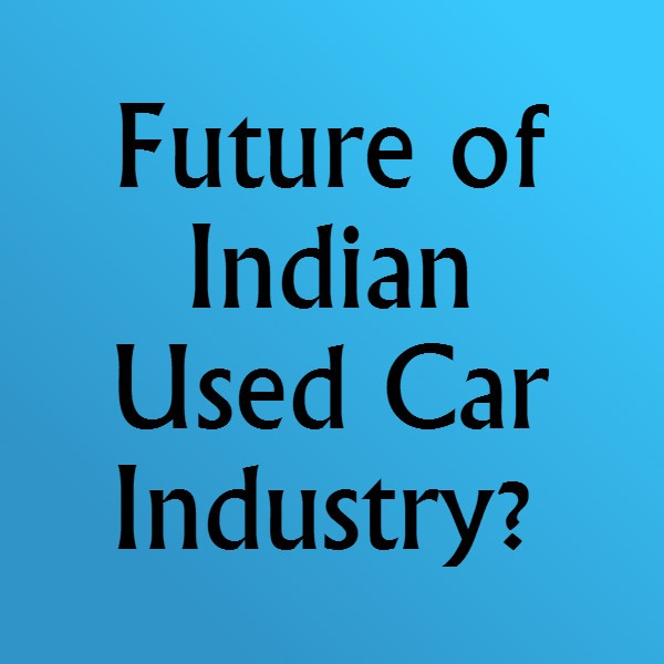 Future of Indian Used Car Industry