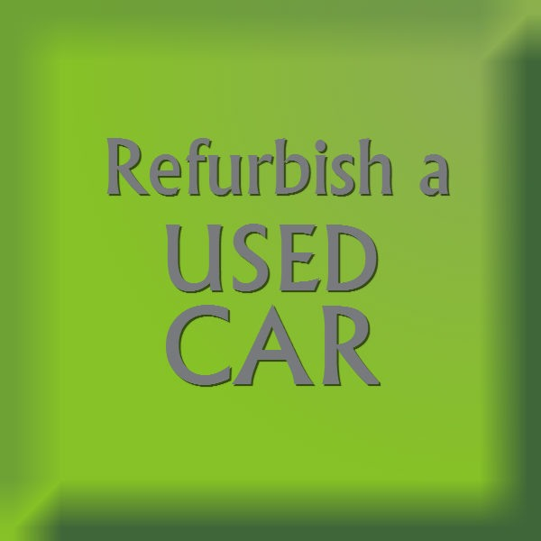 Refurbish a Used Car
