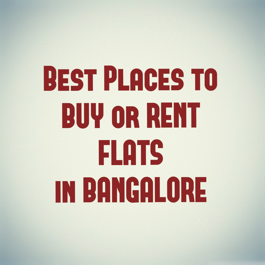 Buy or Rent Flats in Bangalore